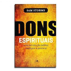 Livro Dons Espirituais - Sam Storms