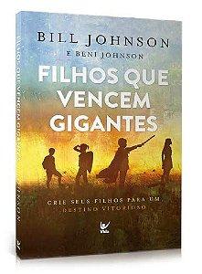 Livro Filhos que Vencem Gigantes - Bill Johnson