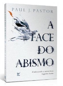 Livro A face do Abismo - Paul J. Pastor