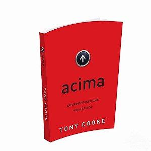 Livro Acima Experimentando Uma Vida Elevada - Tony Cooke