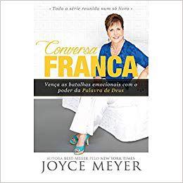 Conversa Franca: Vença as Batalhas Emocionais Com o Poder da Palavra de Deus - Joyce Meyer