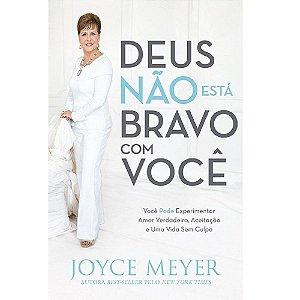Livro Deus Não Está Bravo Com Você - Joyce Meyer