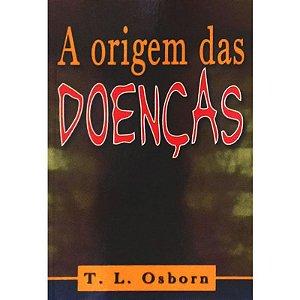 Livreto A origem das Doenças - T.L Osborn