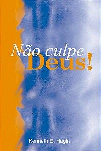 Livreto Não culpe Deus - Kenneth E.Hagin