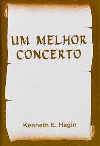 LIVRETO UM MELHOR CONCERTO KENNETH E. HAGIN