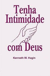LIVRETO  TENHA INTIMIDADE COM DEUS - KENNETH W. HAGIN