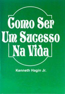 Livreto Como ser um Sucesso na Vida - Kenneth E.Hagin