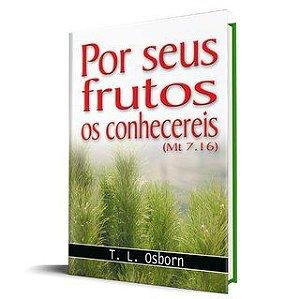 Livreto- Por seus frutos os Conhecereis (MT 7.16) - T. L. Osborn
