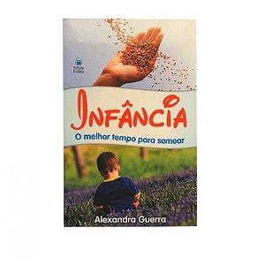 Livro Infância o melhor tempo para semear-Alexandre Guerra