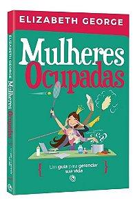 Livro Mulheres  Ocupadas - ELIZABETH GEORGE