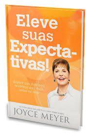 Livro Eleve suas expectativas - Joyce Meyer