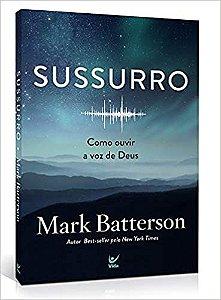 Livro Sussurro: Como Ouvir A Voz De Deus - Mark Batterson