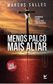 Livro Menos Palco Mais Altar - Marcus Salles