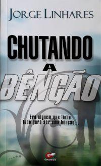 Livreto Chutando A Bênção | Jorge Linhares