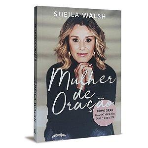 Livro Mulher de Oração - Sheila Walsh