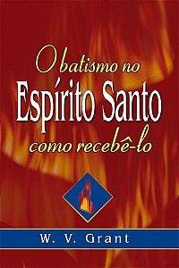 Kit com 30 Livros O batismo no Espírito Santo como Recebê-lo - W. V. Grant
