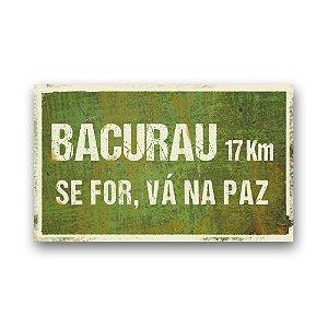 Placa Decorativa Bacurau 17Km - Vá Na Paz - 33x20 cm