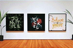 "Kit 3 Quadros Decorativos Motivacionais ""Do Not Hide"" ""Wicked"" ""Believe in Yourself"""