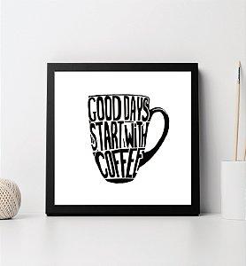 "Quadro decorativo ""Good days start with coffe"""