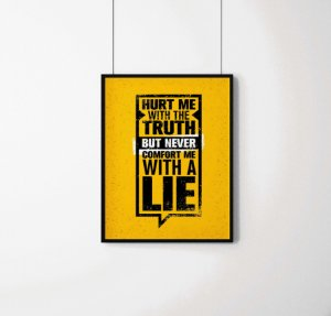 """Quadro decorativo """"Hurt me with the truth but never comfort me with a lie"""""""