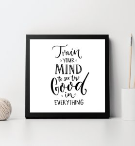 """Quadro decorativo """"Train your mind to see the good in everything"""""""