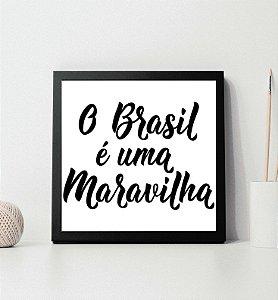 """Quadro decorativo """"O Brasil é uma maravilha"""""""