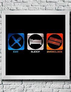"Quadro Decorativo Geek- ""Eat, Sleep, Overclock"""
