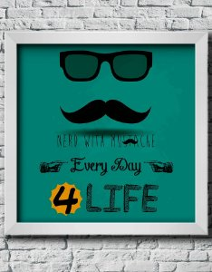 "Quadro Decorativo Geek- ""Nerd with  mustache every day 4 life"""