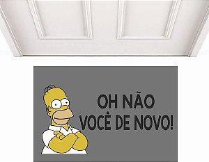 HOMER OH NÃO VOCÊ DE NOVO 0,60 X 0,40