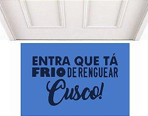 ENTRA QUE O FRIO TA DE RENGUEAR O CUSCO 0,60 x 0,40