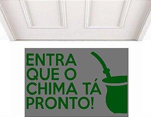 ENTRA QUE O CHIMA TA PRONTO 0,60 x 0,40
