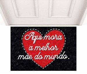 AQUI MORA A MELHO MÃE DO MUNDO 0,60 x 0,40