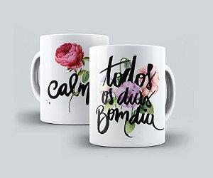 """Caneca """"Calma Todos os Dias"""""""