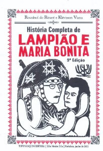 HISTÓRIA COMPLETA DE LAMPIÃO E MARIA BONITA