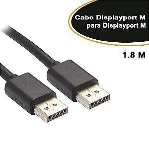 CABO DisplayPort x DisplayPort - 1.8 METROS