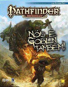 Pathfinder - Nóis É Goblin Também