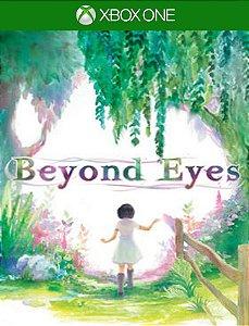 Beyond Eyes - Xbox One  25 Dígitos