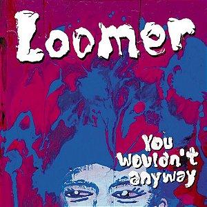 You Wouldn't Anyway (CD Digipack)