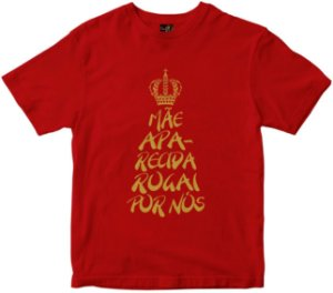 Camiseta Mãe Aparecida Rogai por nós vermelha Rainha do Brasil