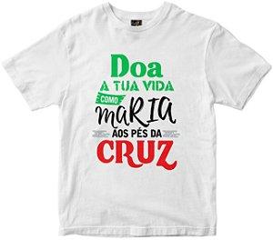 Camiseta Doa Tua Vida como Maria branca Rainha do Brasil