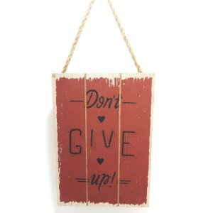 Placa Decorativa Don't Give Up!