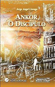 Ankor, o Discípulo