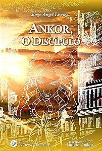 Ankor, o Discipulo: A aventura de um Jovem Príncipe nos Mistérios de Atlântida - Link na descrição do livro da versão digital Kindle - Amazon.
