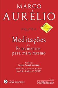 Meditações - ou pensamentos para mim mesmo - Marco Aurélio