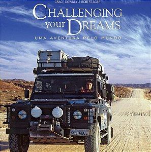 Challenging Your Dreams - Uma Aventura Pelo Mundo
