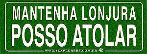 """Adesivo """"Mantenha lonjura posso atolar"""""""