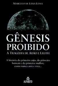 GÊNESIS PROIBIDO - A TRAGEDIA DE ADÃO E LILITH