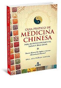 GUIA PRATICO DE MEDICINA CHINESA. ANA CLELIA MATTOS