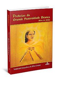 PROFECIAS DA GRANDE FRATERNIDADE BRANCA ALÉM DE 2012. VALDIVIAH GONÇALVES DA SILVA LATARE
