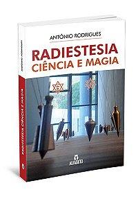 RADIESTESIA CIÊNCIA E MAGIA. ANTÓNIO RODRIGUES